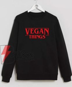 VEGAN-Thinks---Stranger-Thinks-Style---Vegan-sweatshirt