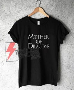 Mother-of-Dragons-Shirt-On-Sale