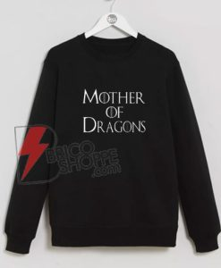 Mother-of-Dragons-Sweatshirts-On-Sale