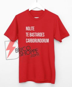 Nolite Te Bastardes Carborundorum Feminist Shirt On Sale