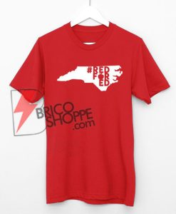 North Carolina Red For Ed #RedForEd T-Shirt On Sale