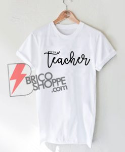 Proud to Be a Teacher T-Shirt On Sale