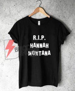 RIP Hannah Montana T-Shirt On Sale