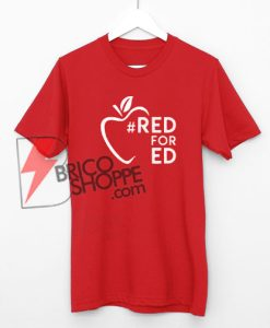 Red-For-Ed-T-Shirt-#RedForEd-Support-T-Shirt-On-Sale