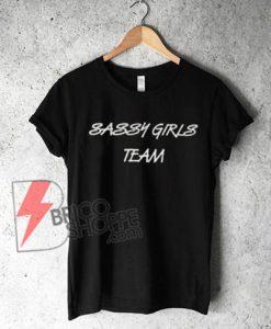 SASSY GIRLS TEAM T-Shirt On Sale