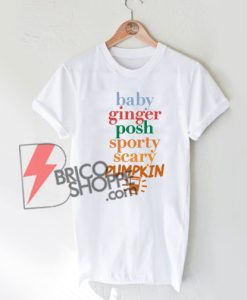Spice Girls Members List (Pumpkin Spice) T-Shirt On Sale