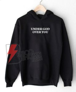 UNDER-GOD-OVER-YOU-Hoodie-On-Sale