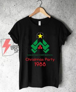 Welcome to the Party Pal! NAKATOMI CORP Christmas Party Shirt On Sale