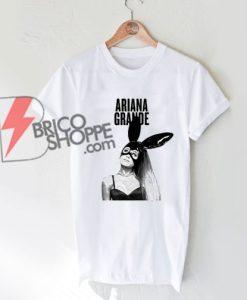 Ariana Grande Bunny T-Shirt, Funny Arian Grande Shirt