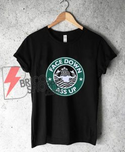 Front face Down Ass up Starbucks Parody Funny T-Shirt