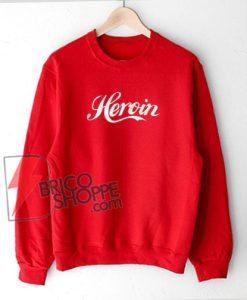 Heroin-Sweatshirt-On-Sale