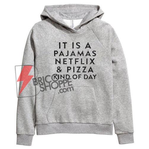 It is a pajamas Netflix Hoodie On Sale