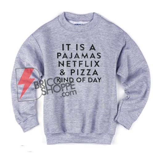 It-is-a-pajamas-netflix-Sweatshirt