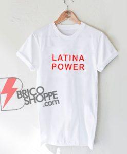 LATINA-POWER-Shirt-On-Sale