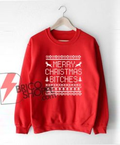 Merry-Christmas-Bitches-Sweatshirt