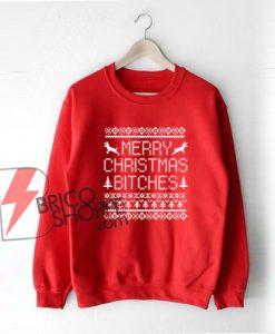 Merry-Christmas-Bitches-Sweatshirt
