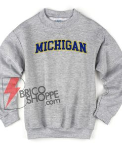 Michigan Sweatshirt - Funny Sweatshirt On Sale