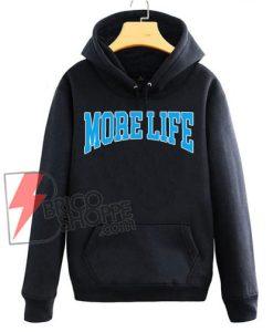 More-Life-Hoodie---Funny-Hoodie