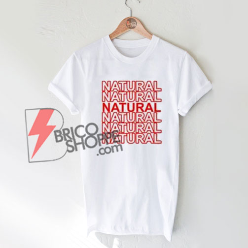 NATURAL T-Shirt On Sale