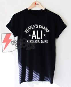 People's Champ ALI Kinshasa Zaire T-Shirt, The Rock Dwayne Johnson Shirt On Sale