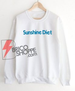 Sunshine-Diet-Sweatshirt-On-Sale