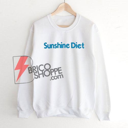Sunshine-Diet-Sweatshirt-On-Sale