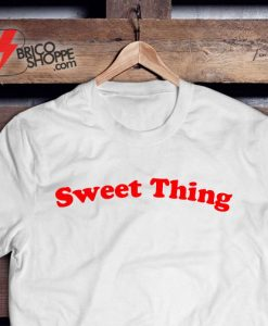 Sweet Thing T-Shirt - Funny's Shirt