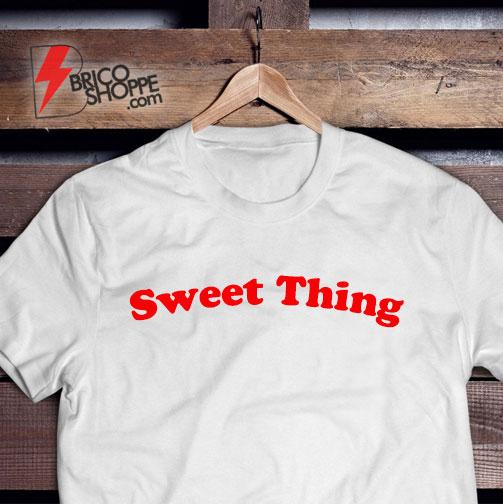 Sweet Thing T-Shirt - Funny's Shirt