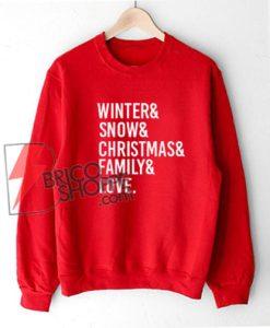 Winter-&-Snow-&-Christmas-&-Family-&-Love-Sweatshirt