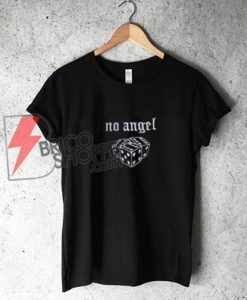 no angel T-Shirt On Sale