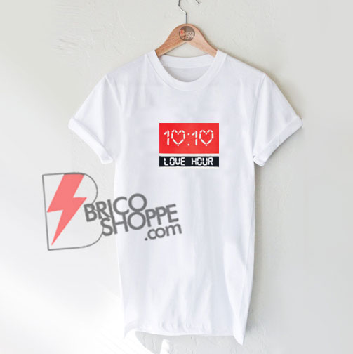 10.10 Love Hour Shirt On Sale