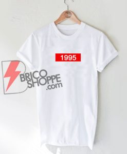 1995 T-Shirt On Sale - Funny 95's Shirt