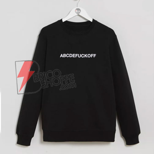 ABCDEFUCKOFF-Sweatshirt-On-Sale
