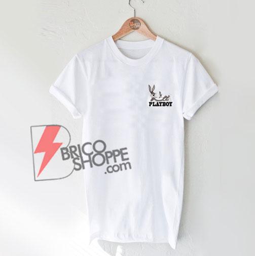 Bugs bunny playboy T-Shirts - Funny Bugs bunny Shirt - Funny Playboy Shirt