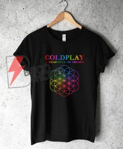 Coldplay A Head Full of Dreams T-Shirt - Funny Shirt On Sale