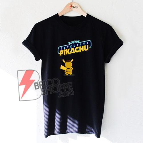 a2ae0087 Detective Pikachu Pokemon T-Shirt - Funny Pikachu Shirt On Sale ...