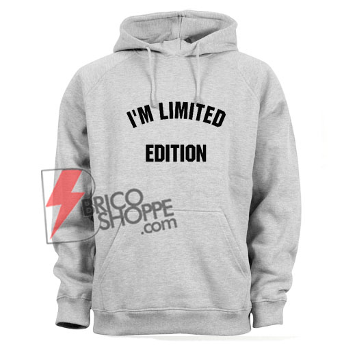 I'M-LIMITED-EDITION-Hoodie