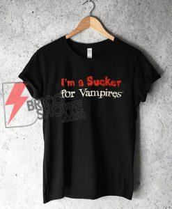 I'm a Sucker for Vampires T-Shirt