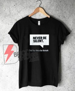 Never Be Silent - Find Your Voice for Animal T-Shirt - Ariana Grande Shirt