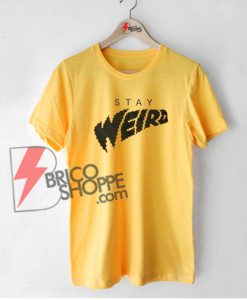 STAY-WEIRD-T-Shirt-On-Sale