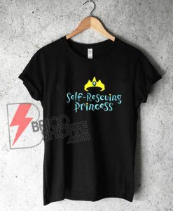 Self Rescuing Princess T-Shirt - Funny Shirt On Sale