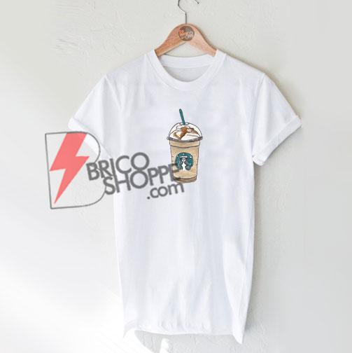 Starbucks coffee Shirt - Funny Starbucks coffee T-Shirt