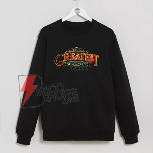 The-Greatest-Showman-Sweatshirt-On-Sale