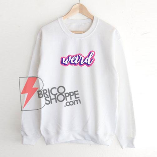 Weird Sweatshirt On Sale