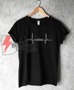 Wine Heartbeat T-Shirt - Funny Shirt On Sale
