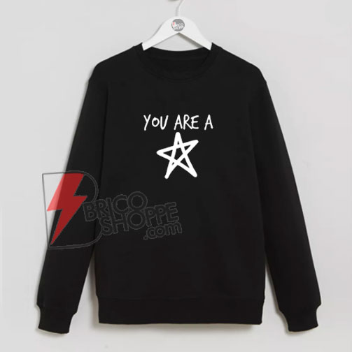 You-Are-A-STAR-Sweatshirt