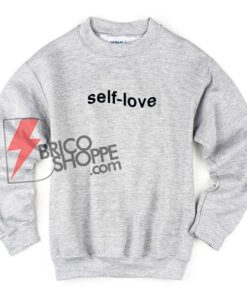 self-love-Sweatshirt-On-Sale
