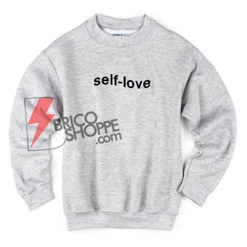 self-love-Sweatshirt-On-Sale