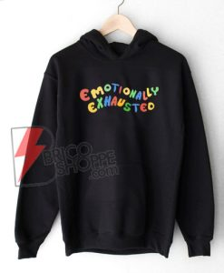Emotionally Exhausted Hoodie On Sale