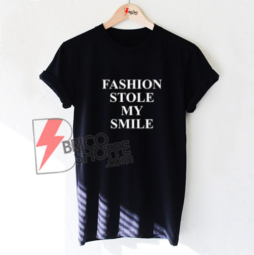 Fashion-Stole-My-Smile-T-Shirt-On-Sale